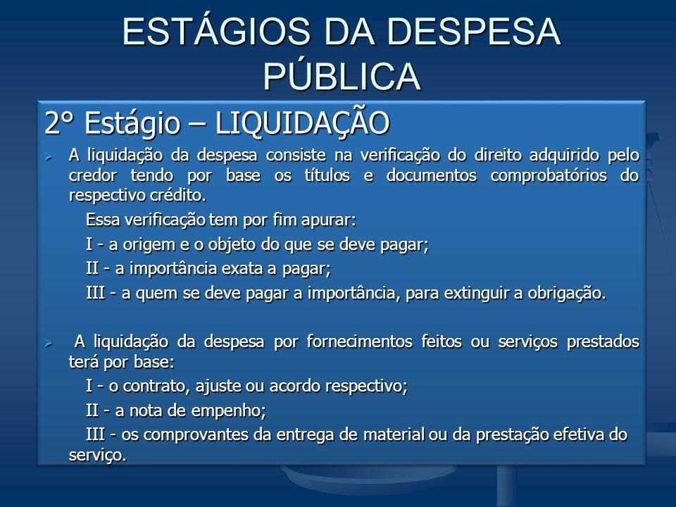 ESTÁGIOS DA DESPESA PÚBLICA