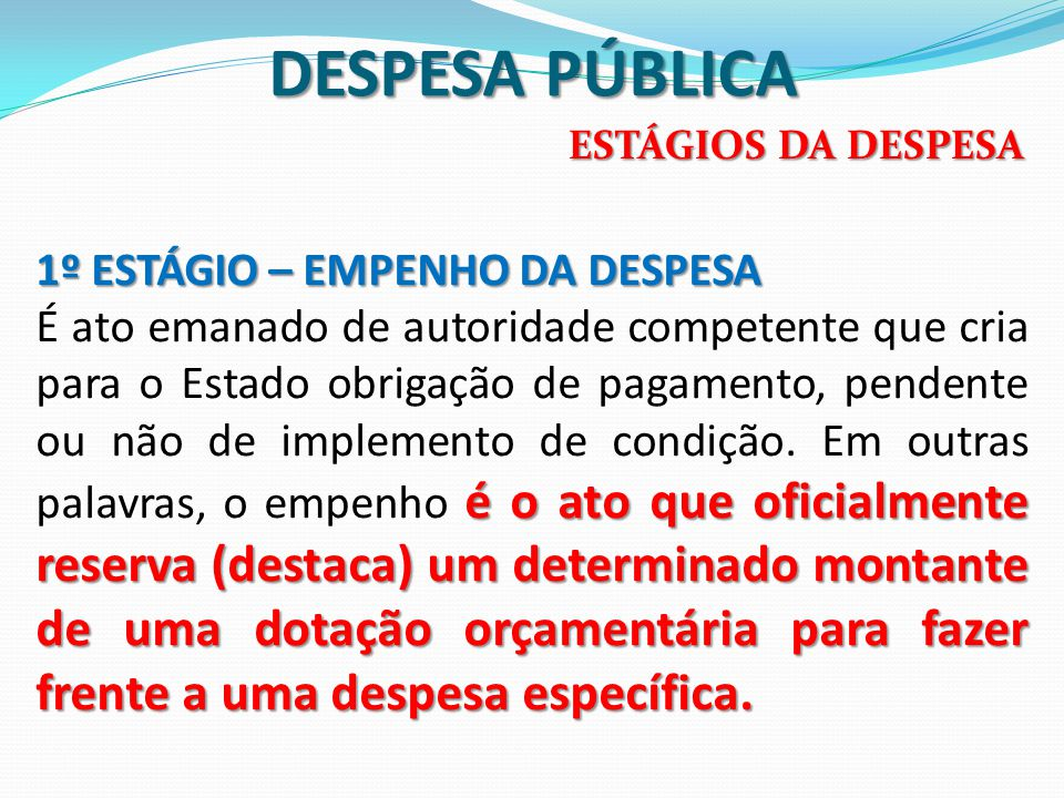 DESPESA PÚBLICA 1º ESTÁGIO – EMPENHO DA DESPESA
