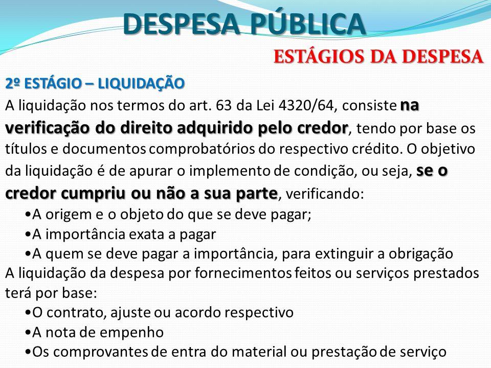 DESPESA PÚBLICA ESTÁGIOS DA DESPESA 2º ESTÁGIO – LIQUIDAÇÃO