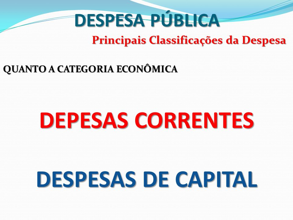 DEPESAS CORRENTES DESPESAS DE CAPITAL