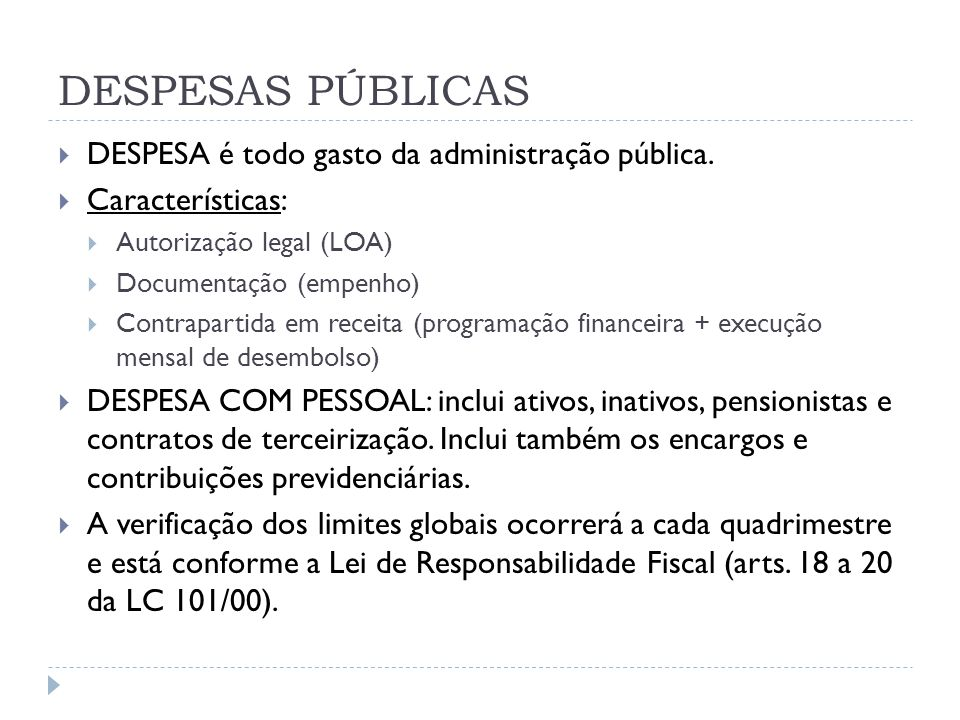 DESPESAS PÚBLICAS DESPESA é todo gasto da administração pública.