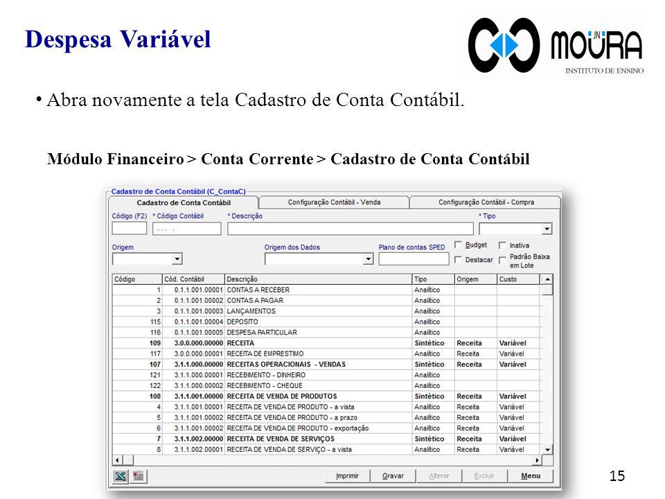 Despesa Variável Abra novamente a tela Cadastro de Conta Contábil.