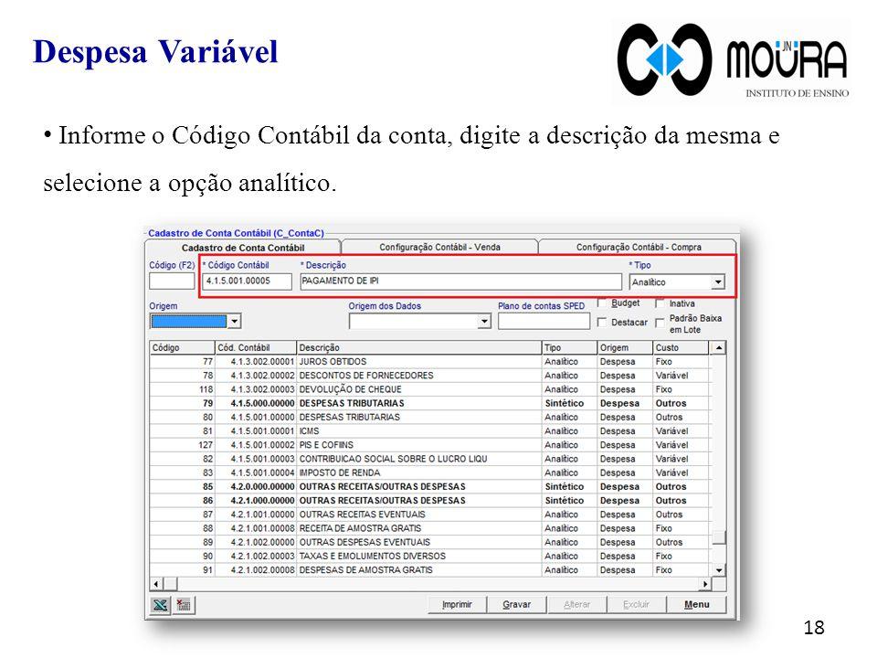 Despesa Variável Informe o Código Contábil da conta, digite a descrição da mesma e selecione a opção analítico.