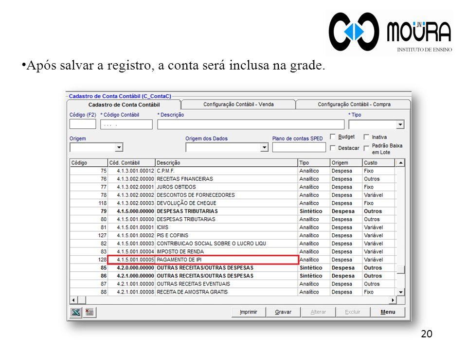 Após salvar a registro, a conta será inclusa na grade.