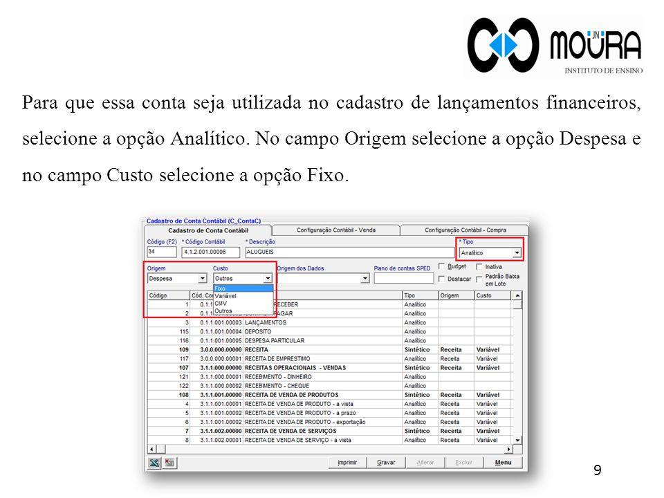 Para que essa conta seja utilizada no cadastro de lançamentos financeiros, selecione a opção Analítico.