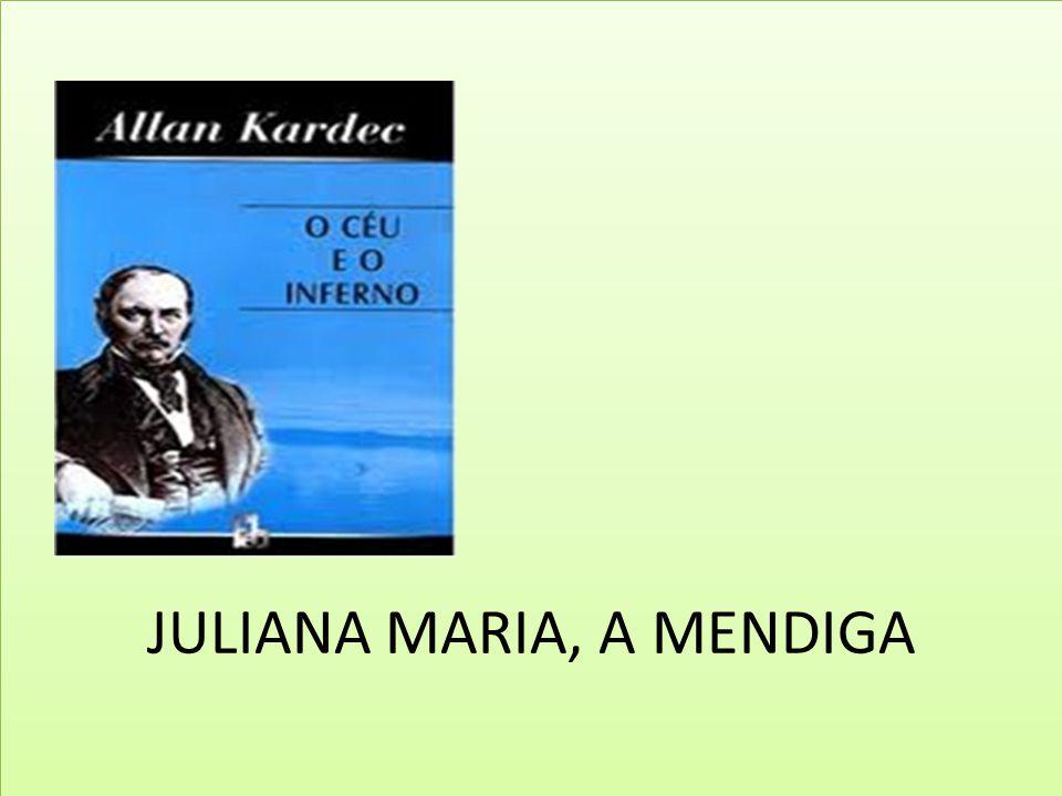 JULIANA MARIA, A MENDIGA