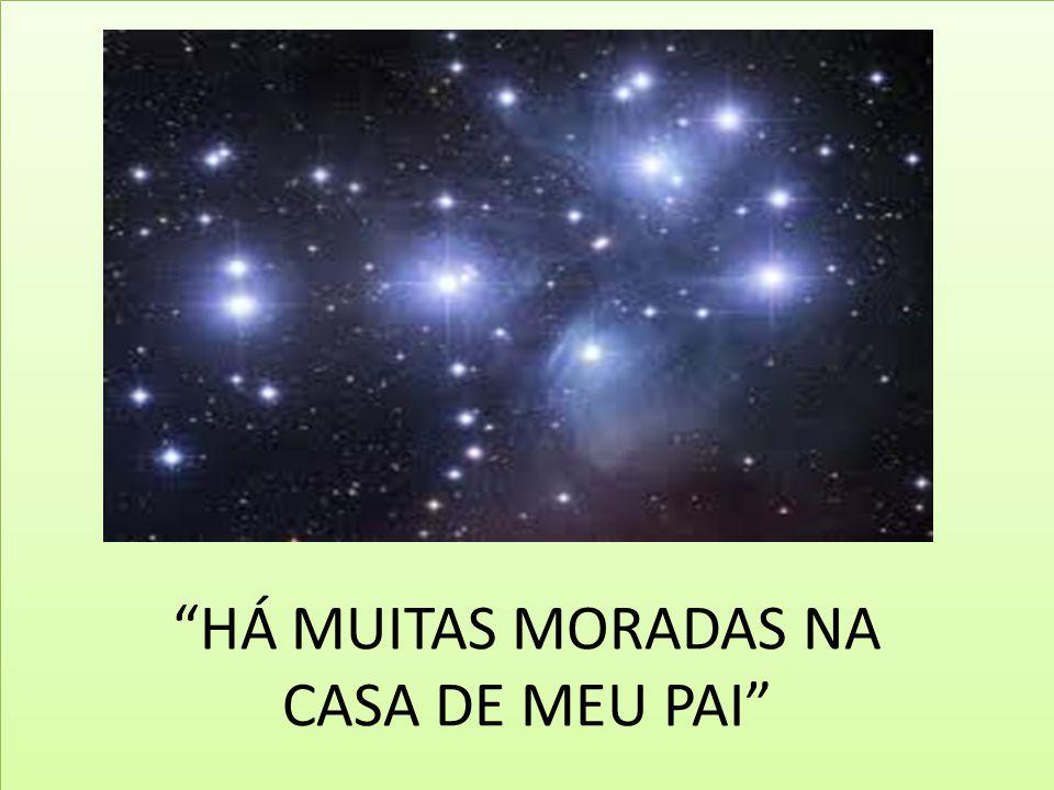 HÁ MUITAS MORADAS NA CASA DE MEU PAI
