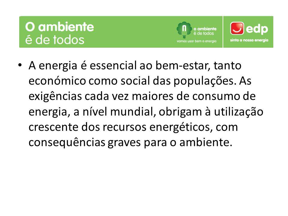 A energia é essencial ao bem-estar, tanto económico como social das populações.