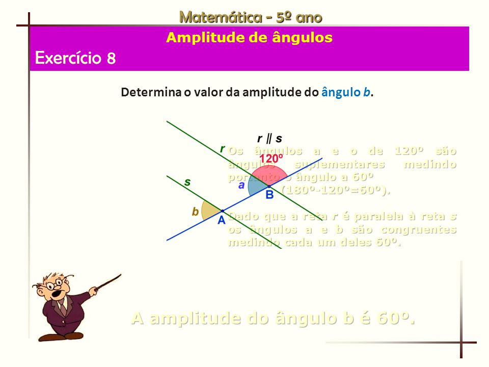 Exercício 8 Matemática - 5º ano A amplitude do ângulo b é 60º.