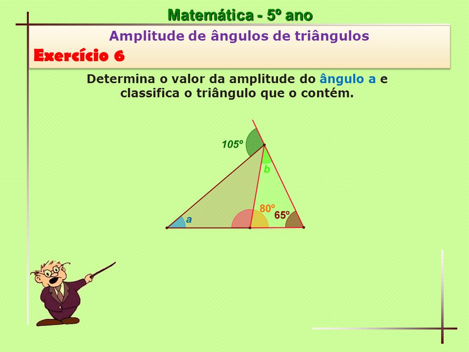 Exercício 6 Matemática - 5º ano Amplitude de ângulos de triângulos