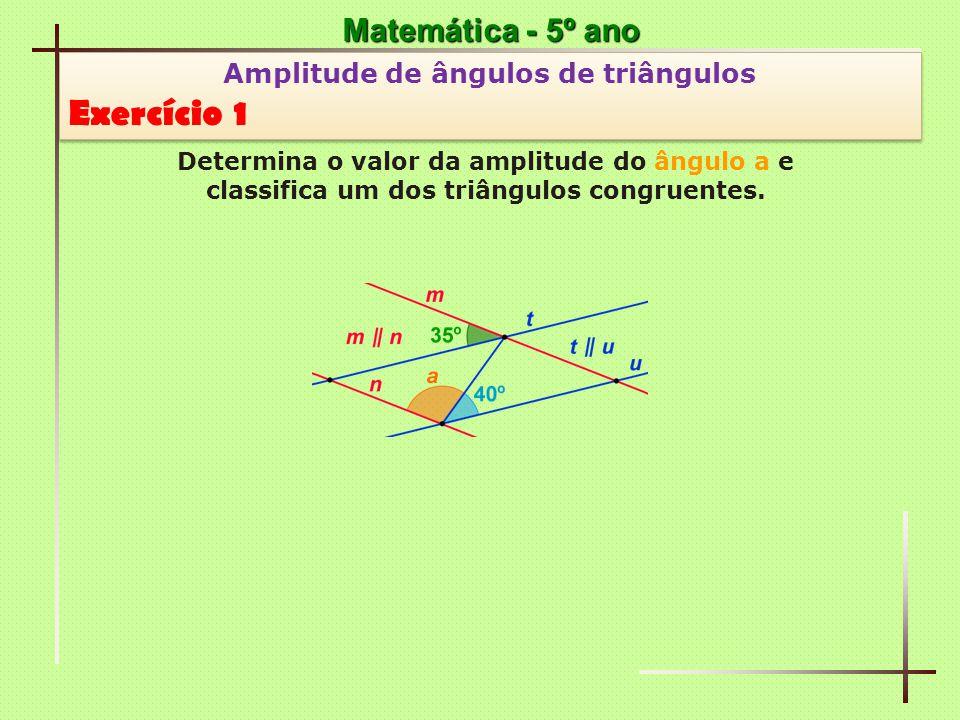Exercício 1 Matemática - 5º ano Amplitude de ângulos de triângulos