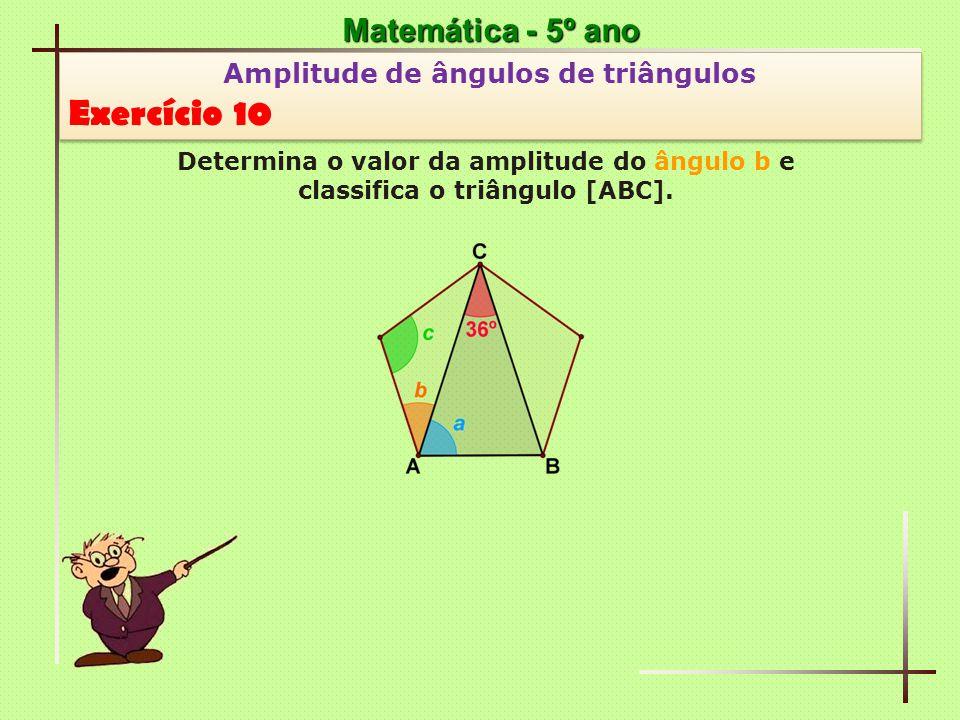 Exercício 10 Matemática - 5º ano Amplitude de ângulos de triângulos