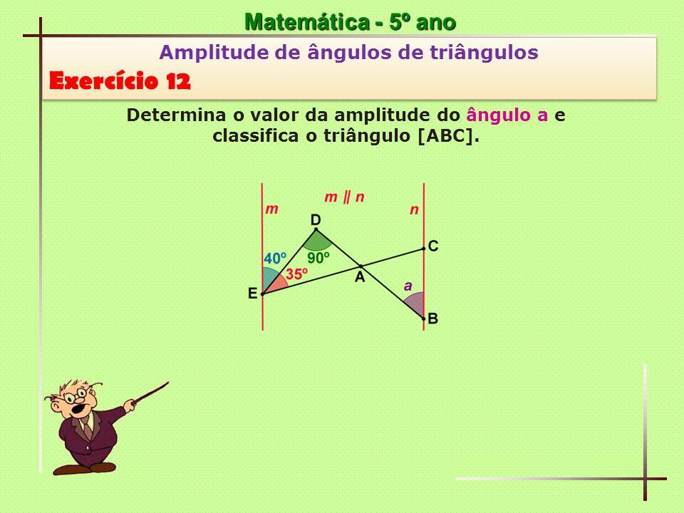 Exercício 12 Matemática - 5º ano Amplitude de ângulos de triângulos