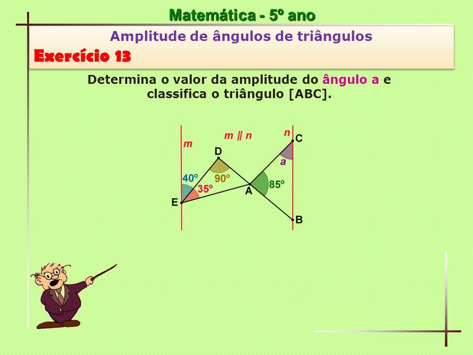 Exercício 13 Matemática - 5º ano Amplitude de ângulos de triângulos