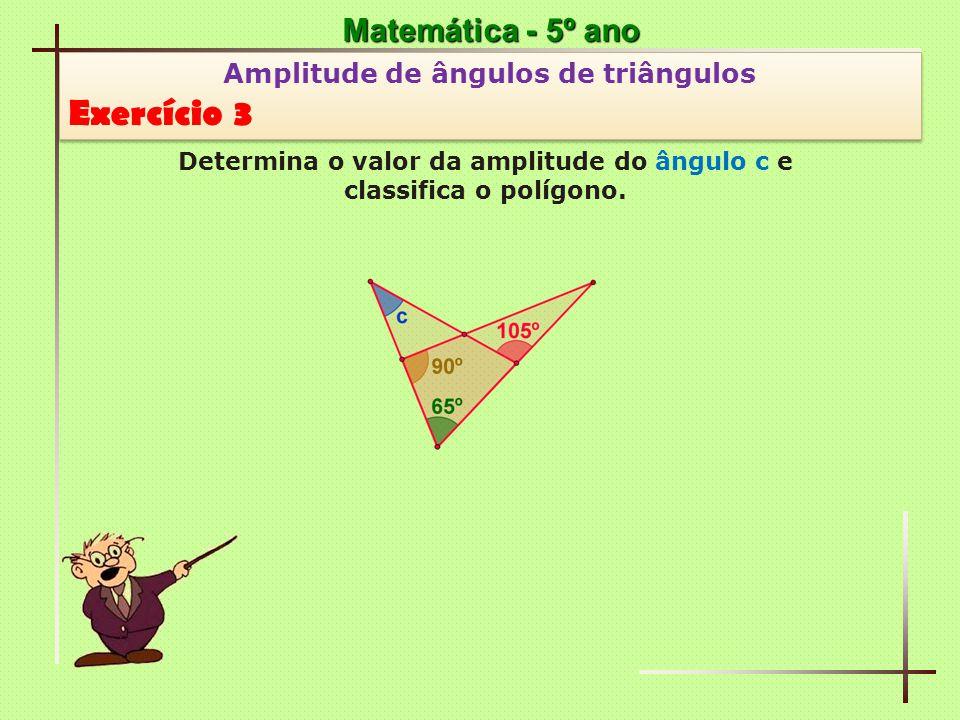 Exercício 3 Matemática - 5º ano Amplitude de ângulos de triângulos