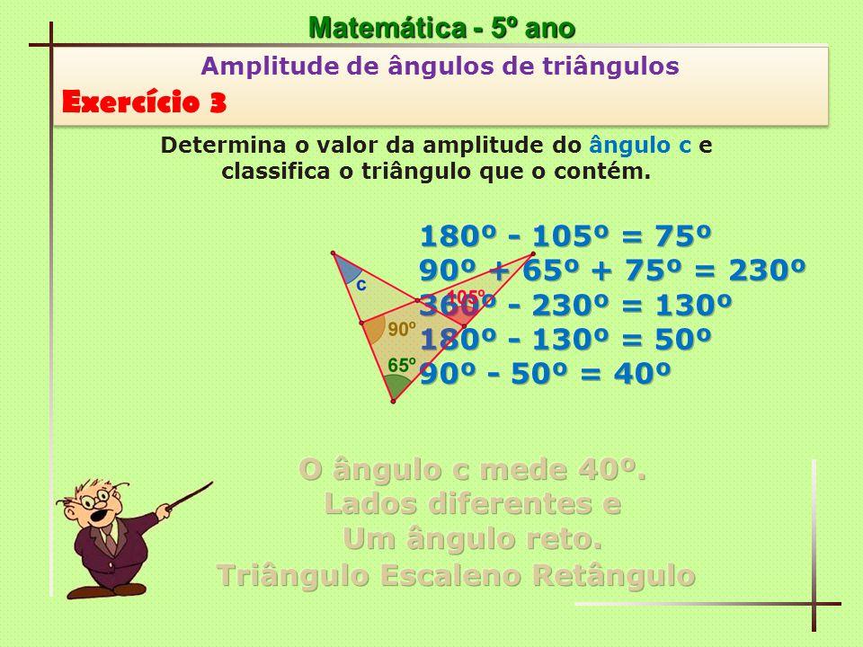 Exercício 3 Matemática - 5º ano 180º - 105º = 75º