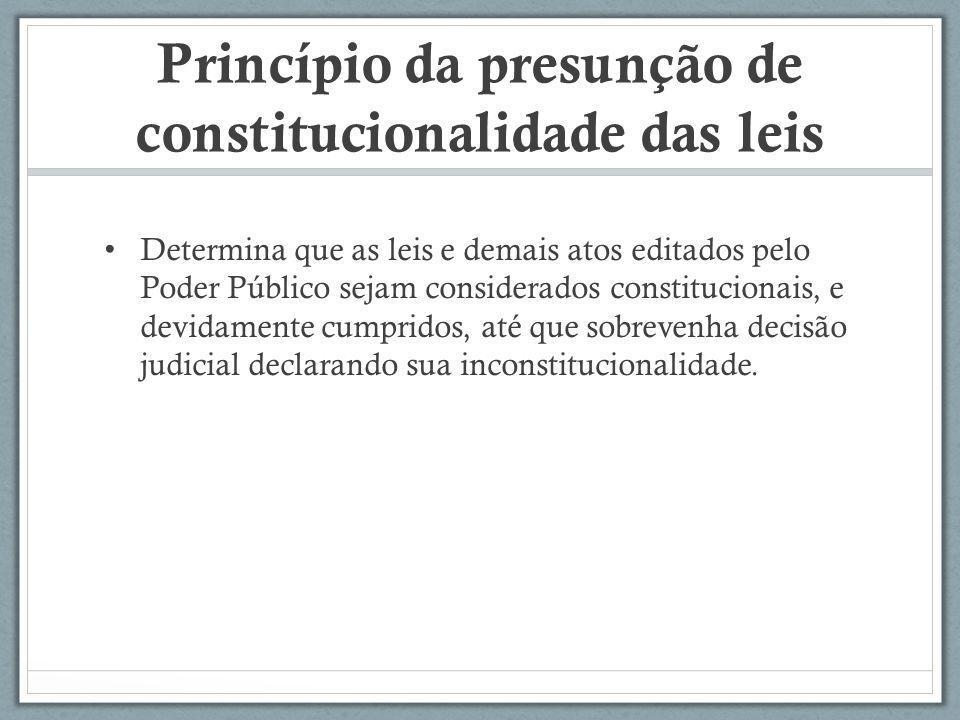 Princípio da presunção de constitucionalidade das leis