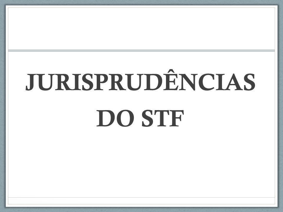 JURISPRUDÊNCIAS DO STF