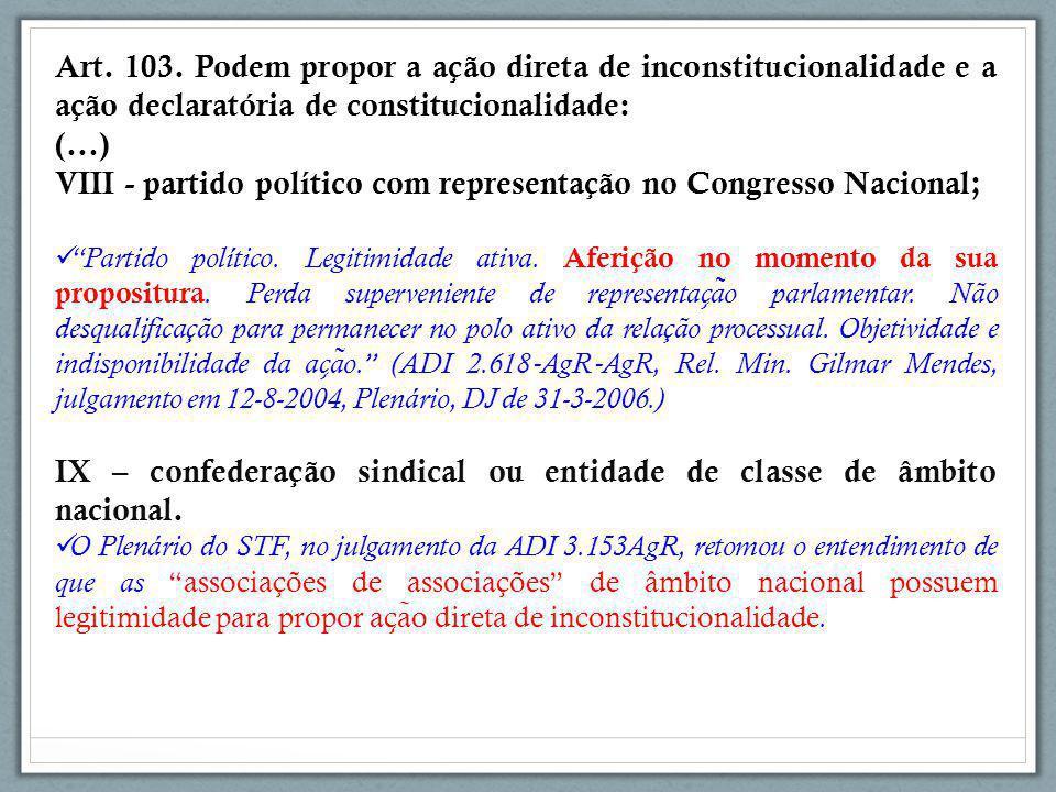 VIII - partido político com representação no Congresso Nacional;