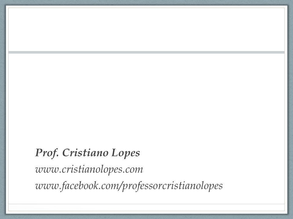 Prof. Cristiano Lopes www. cristianolopes. com www. facebook