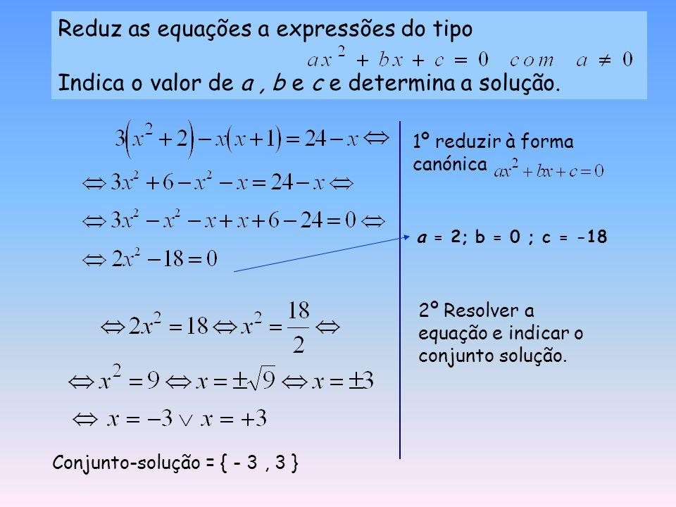Reduz as equações a expressões do tipo