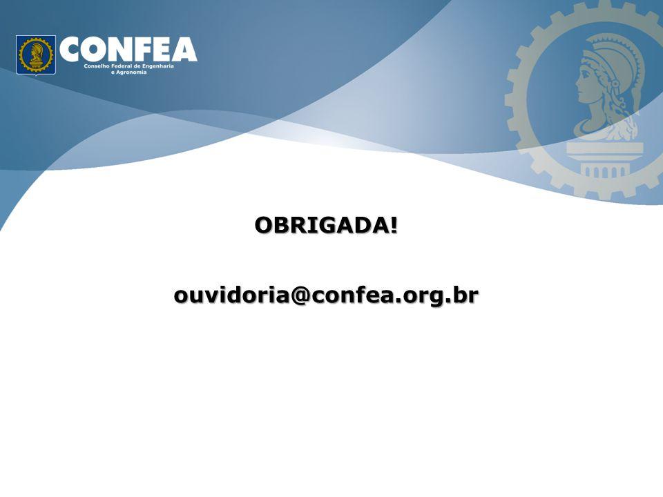 OBRIGADA! ouvidoria@confea.org.br