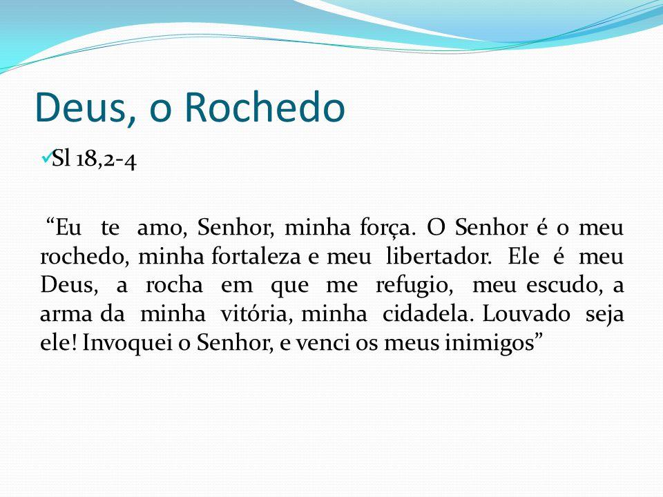 Deus, o Rochedo Sl 18,2-4.