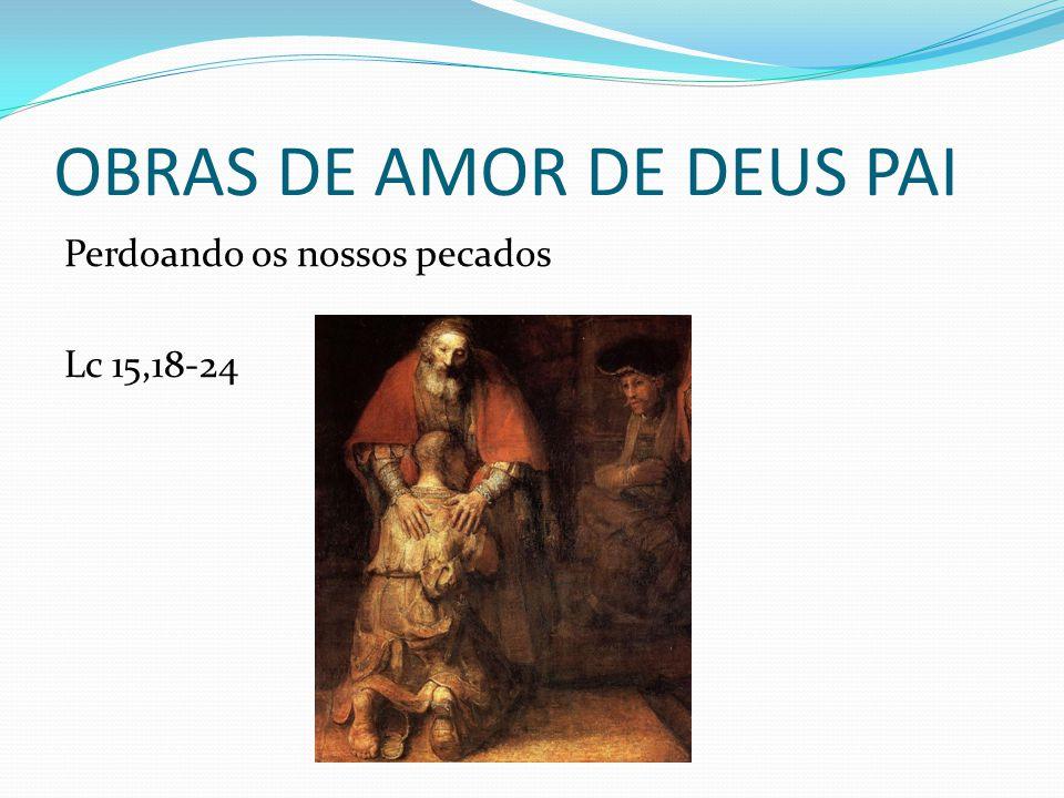 OBRAS DE AMOR DE DEUS PAI