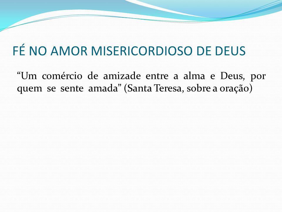 FÉ NO AMOR MISERICORDIOSO DE DEUS