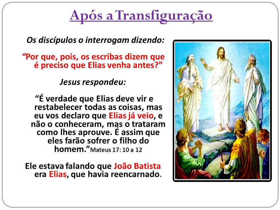 Ele estava falando que João Batista era Elias, que havia reencarnado.