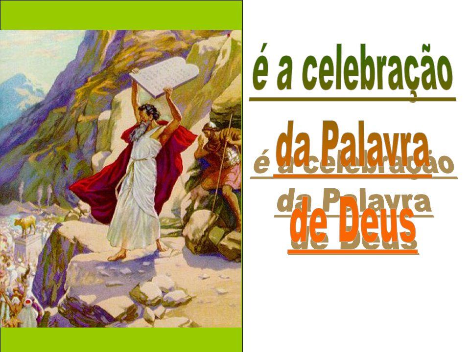 é a celebração da Palavra de Deus