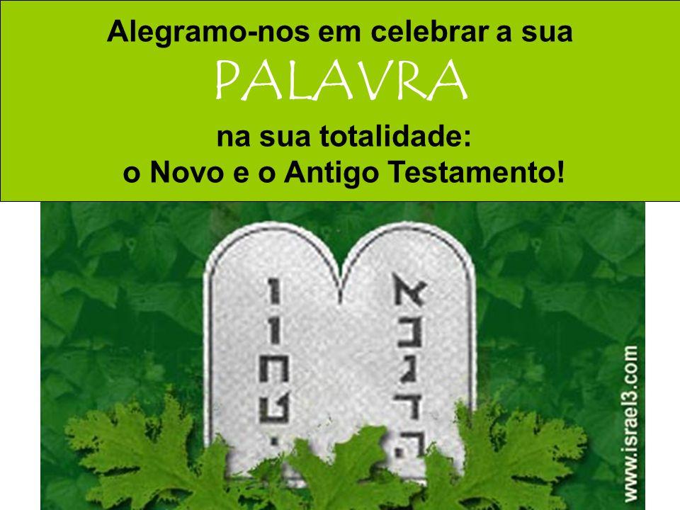 o Novo e o Antigo Testamento!