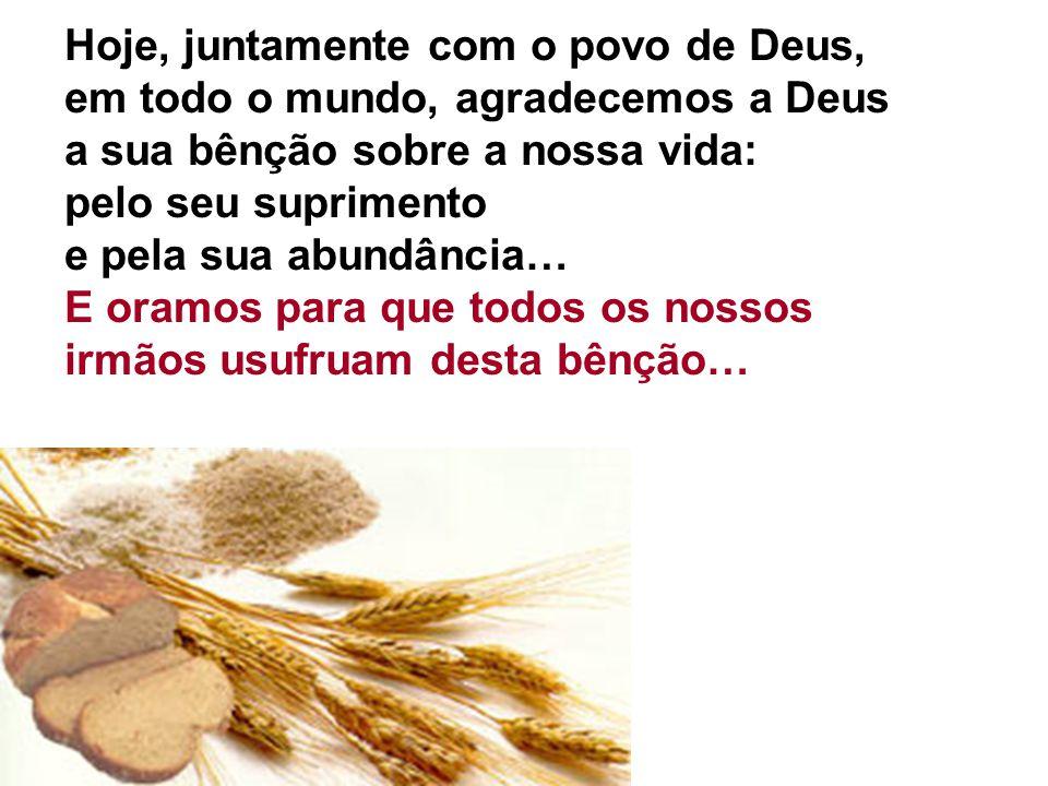 Hoje, juntamente com o povo de Deus,
