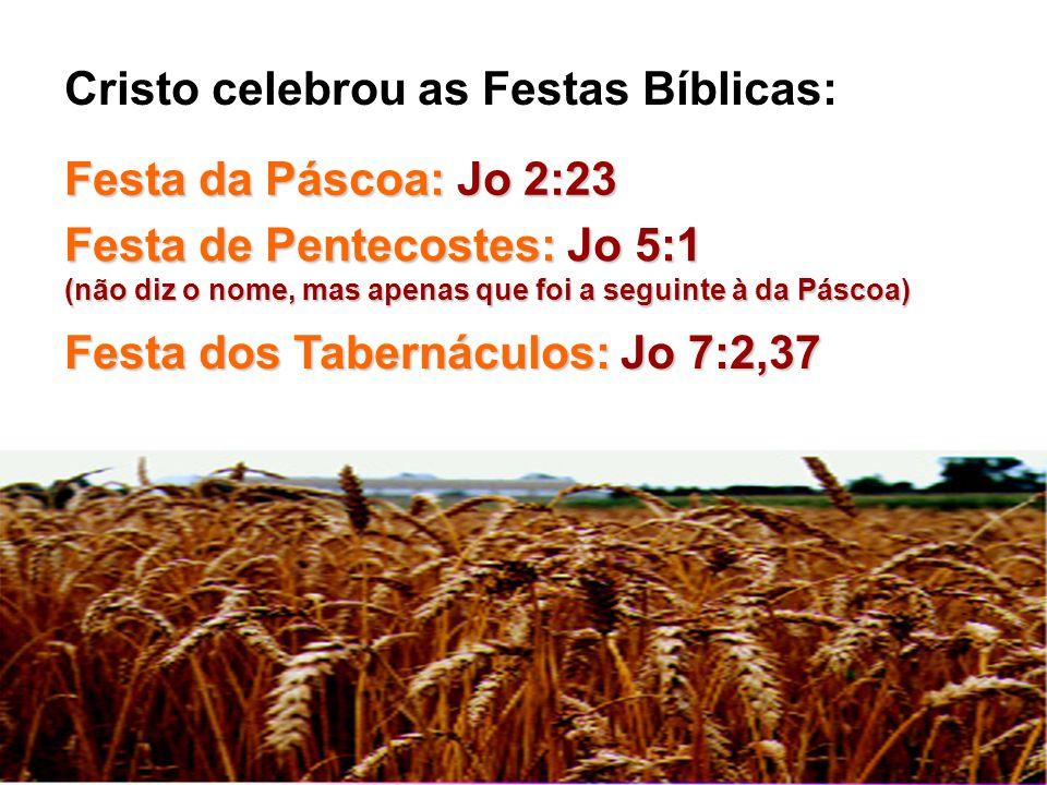 Cristo celebrou as Festas Bíblicas: