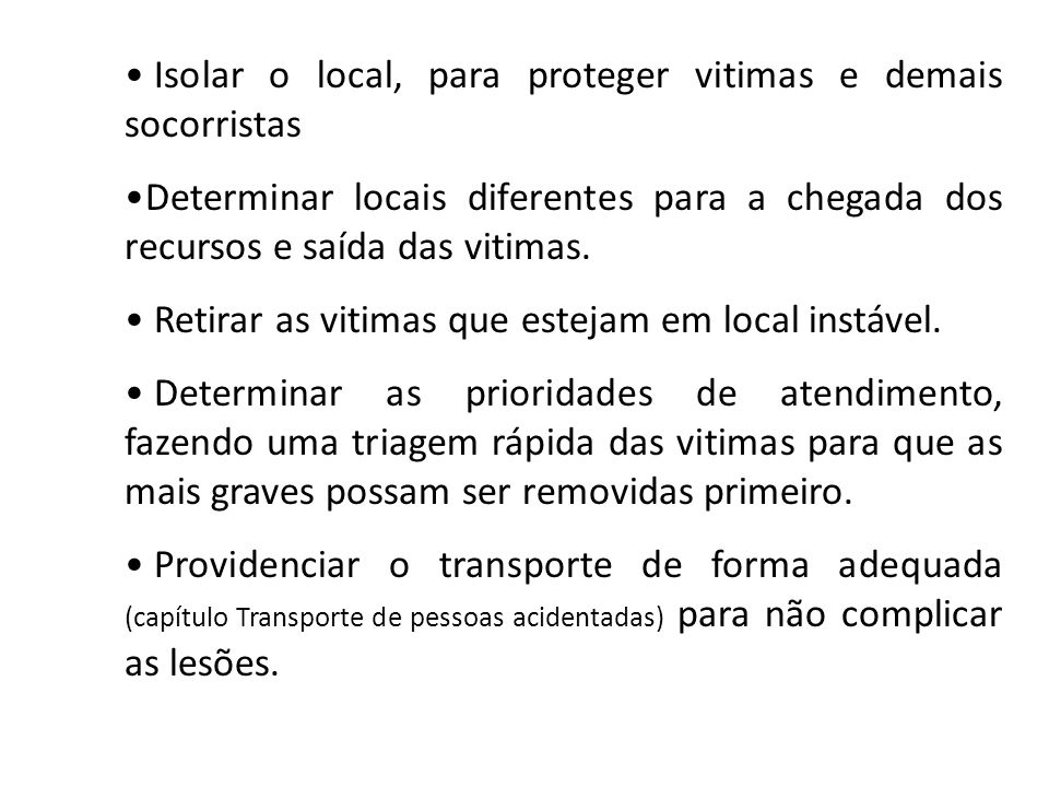 Isolar o local, para proteger vitimas e demais socorristas