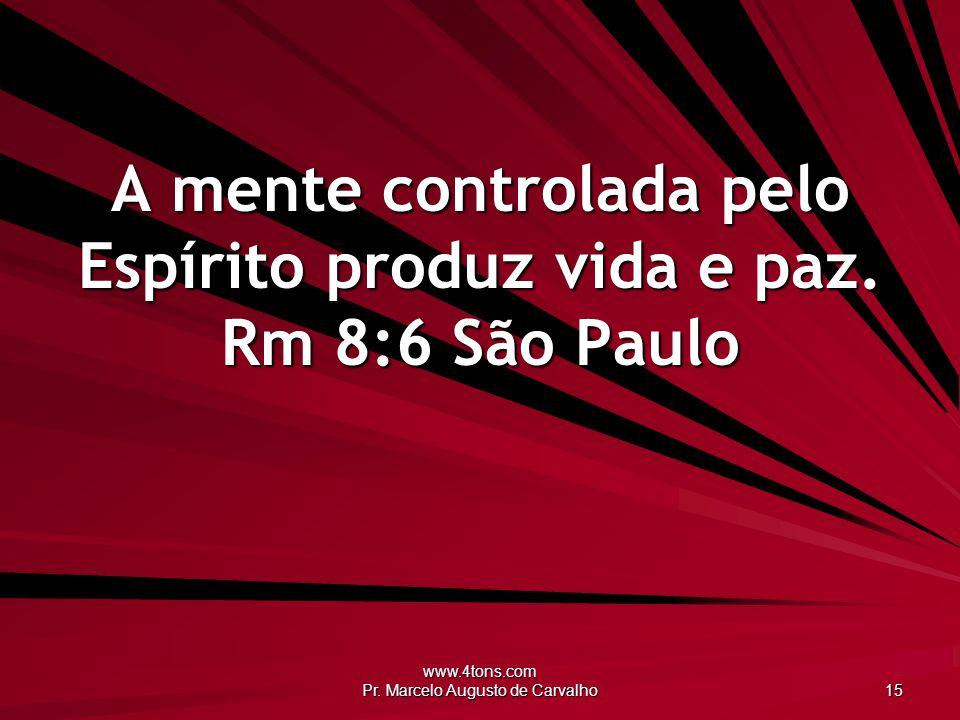 A mente controlada pelo Espírito produz vida e paz. Rm 8:6 São Paulo