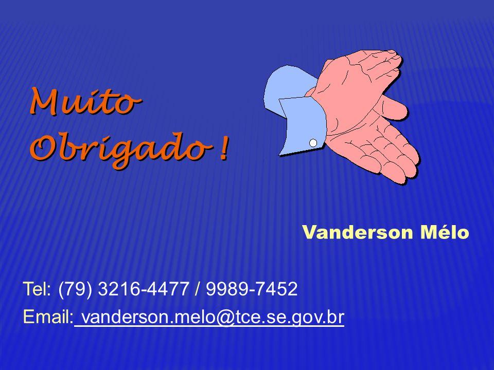 Tel: (79) 3216-4477 / 9989-7452 Email: vanderson.melo@tce.se.gov.br