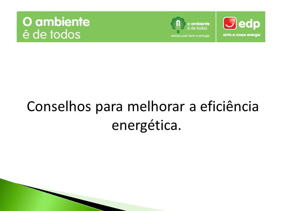 Conselhos para melhorar a eficiência energética.