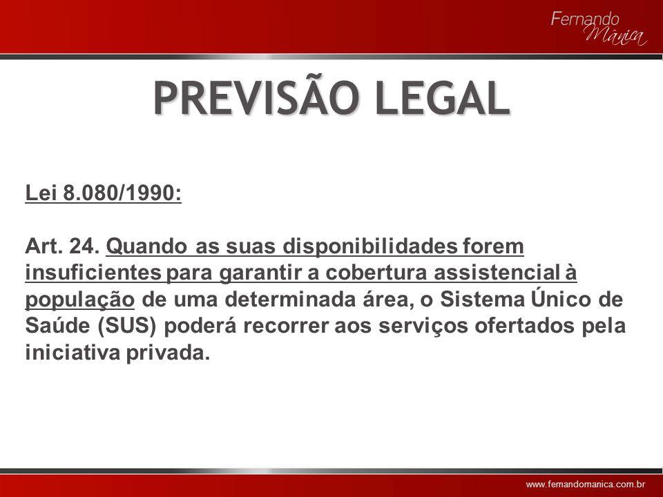PREVISÃO LEGAL Lei 8.080/1990: