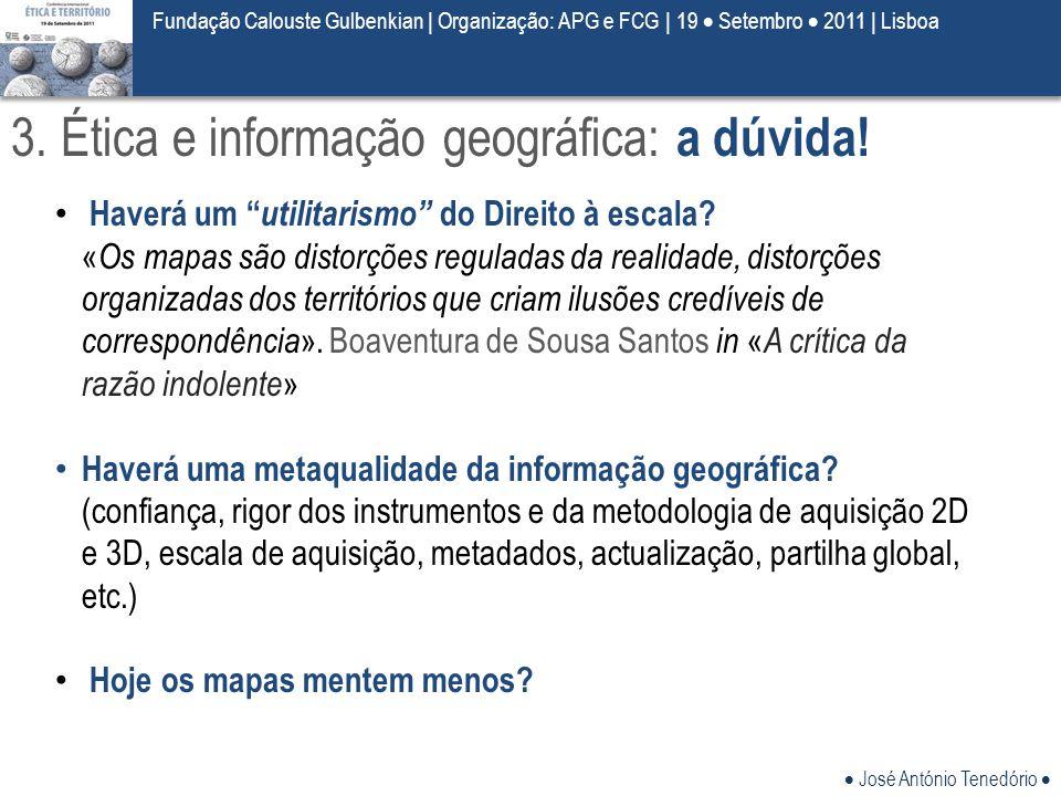 3. Ética e informação geográfica: a dúvida!