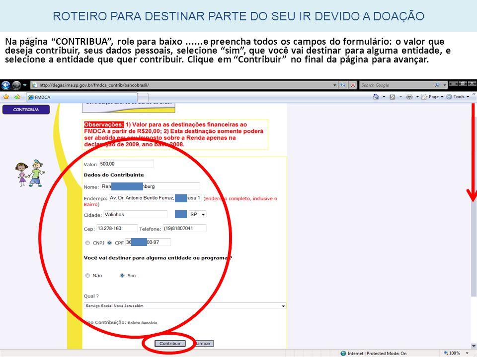 ROTEIRO PARA DESTINAR PARTE DO SEU IR DEVIDO A DOAÇÃO
