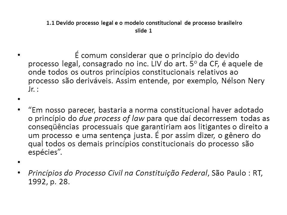 1.1 Devido processo legal e o modelo constitucional de processo brasileiro slide 1