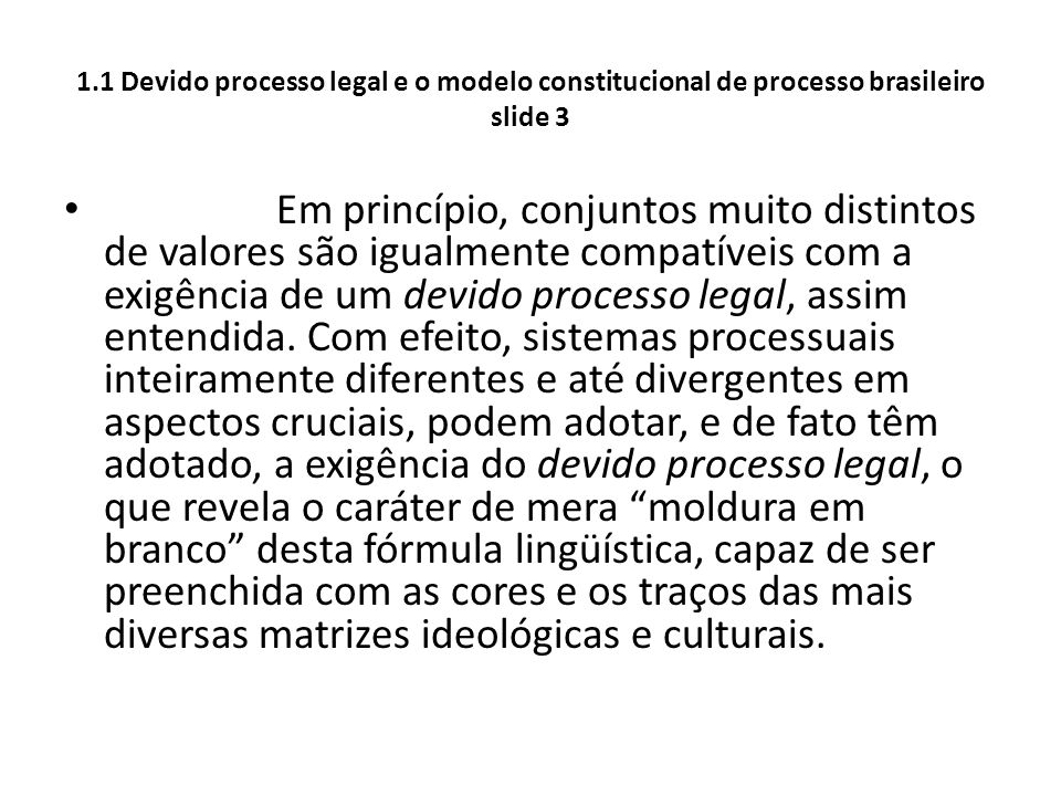1.1 Devido processo legal e o modelo constitucional de processo brasileiro slide 3
