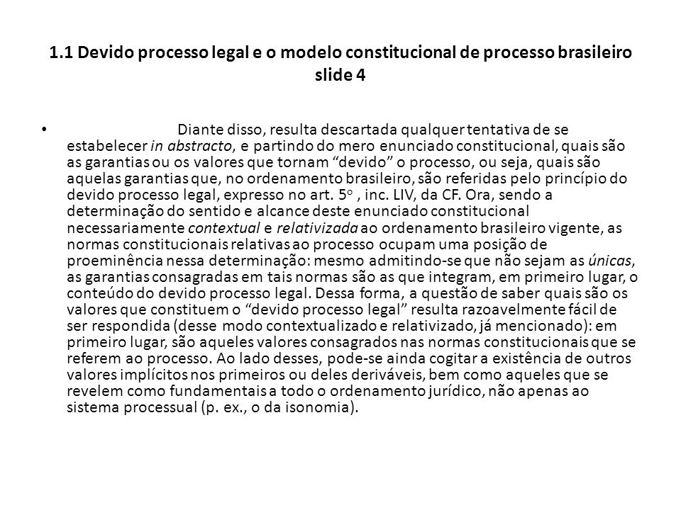 1.1 Devido processo legal e o modelo constitucional de processo brasileiro slide 4