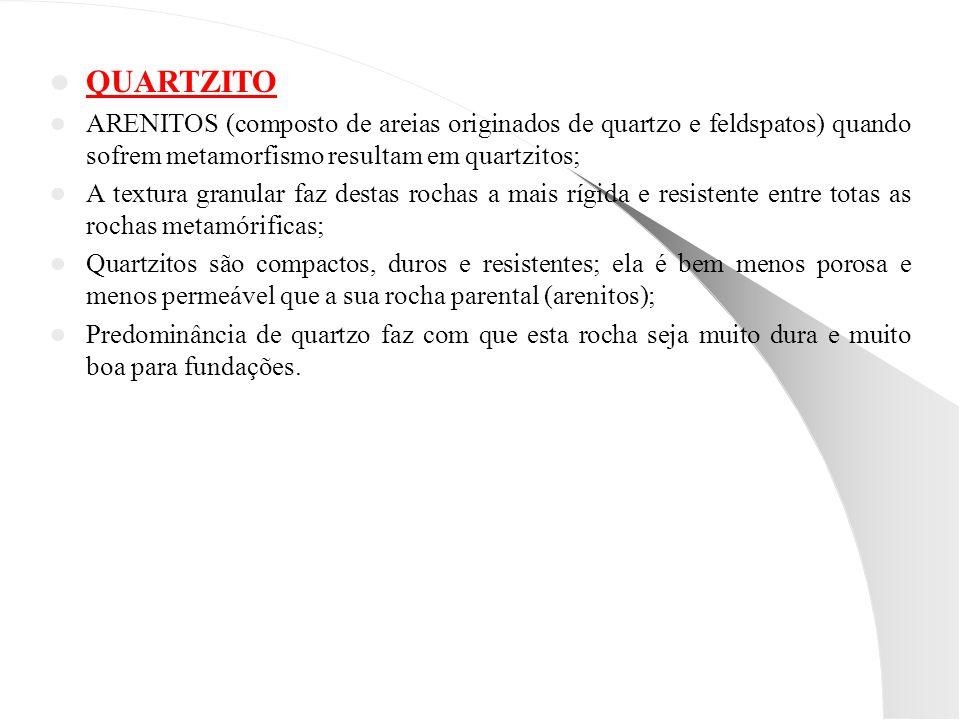QUARTZITO ARENITOS (composto de areias originados de quartzo e feldspatos) quando sofrem metamorfismo resultam em quartzitos;