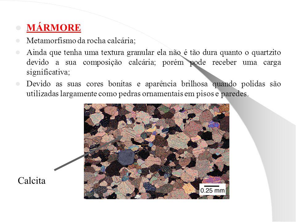 MÁRMORE Calcita Metamorfismo da rocha calcária;