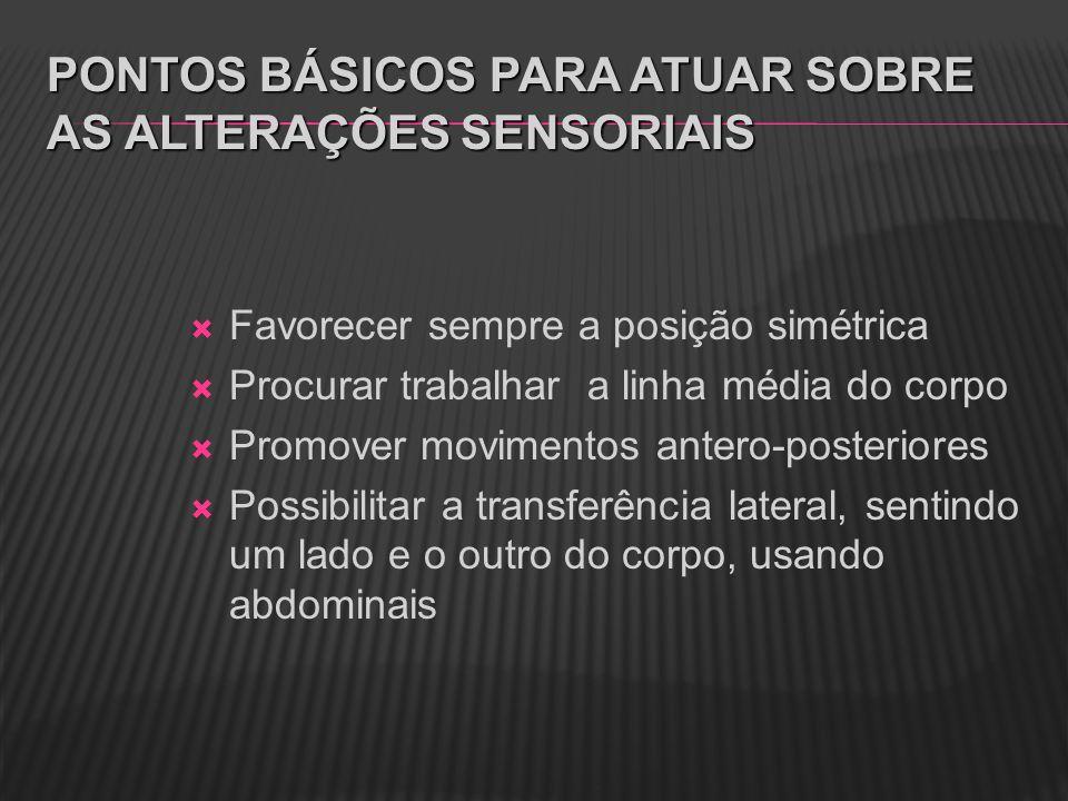 Pontos básicos para atuar sobre as alterações sensoriais