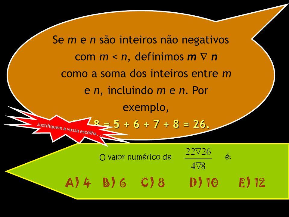 Se m e n são inteiros não negativos com m < n, definimos m  n como a soma dos inteiros entre m e n, incluindo m e n. Por exemplo,