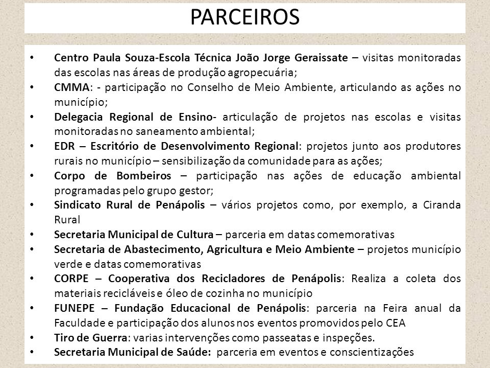 PARCEIROS Centro Paula Souza-Escola Técnica João Jorge Geraissate – visitas monitoradas das escolas nas áreas de produção agropecuária;