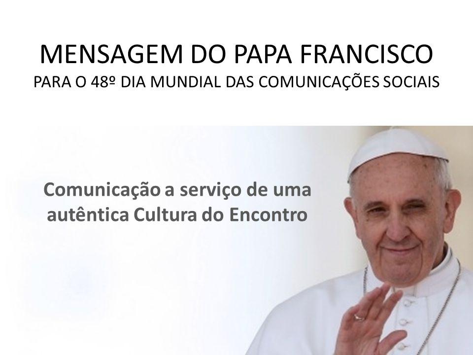 Comunicação a serviço de uma autêntica Cultura do Encontro